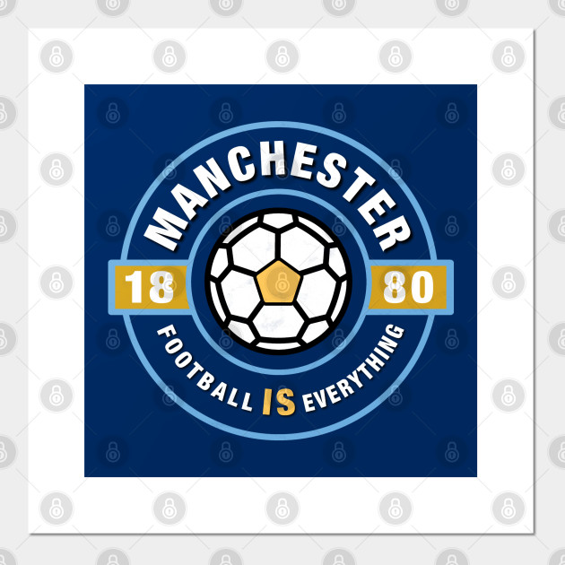 Football Is Everything City Of Manchester Retro Manchester City Posters And Art Prints Teepublic