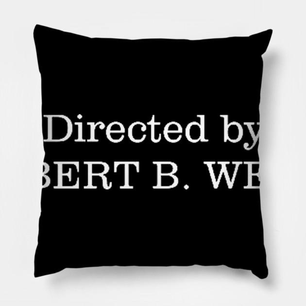 Meme : Directed by ROBERT B. WEIDE - Meme - Pillow | TeePublic
