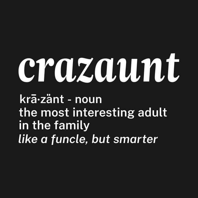 Womens Crazaunt Crazy Aunt T-shirt Gift for Aunts