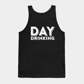 6d8b170a60a48 Main Tag Day Drinking Tank Tops
