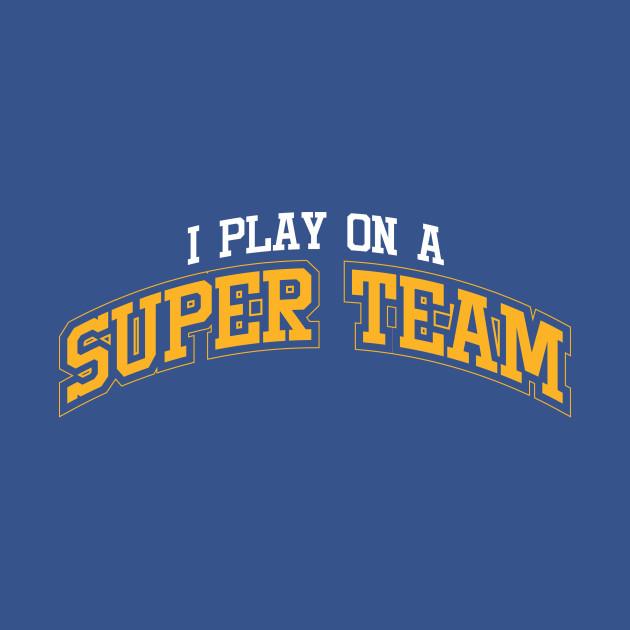 I Play On A Super Team