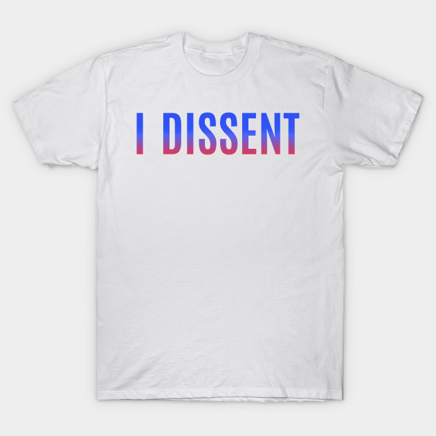 I Dissent Red Blue T-Shirt