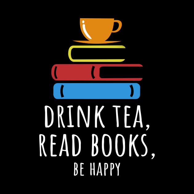 'Be Happy, Drink Tea' Cute Tea Lover Gift