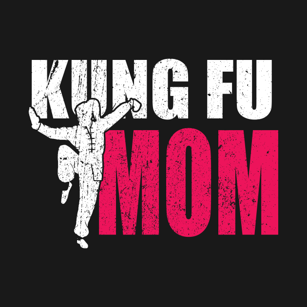 Proud Kung Fu Mom Martial Arts Fighter Mother Gift