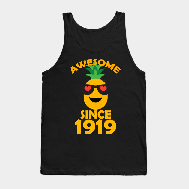 Pineapple Since 1919 Perfect My 99th Years Old Birthday Shirt