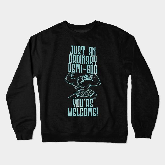 952b3350 Demi God You're Welcome - Demi God - Crewneck Sweatshirt | TeePublic