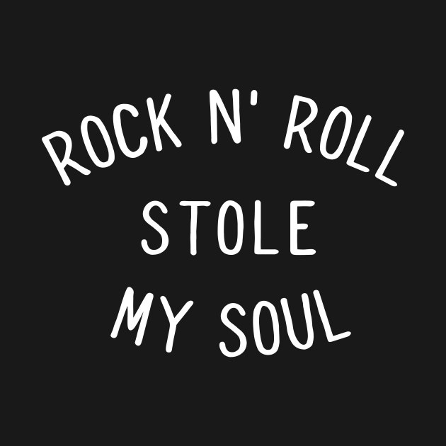 Rock N Roll Stole My Soul Quote Family Band Fire T Shirt Rock N