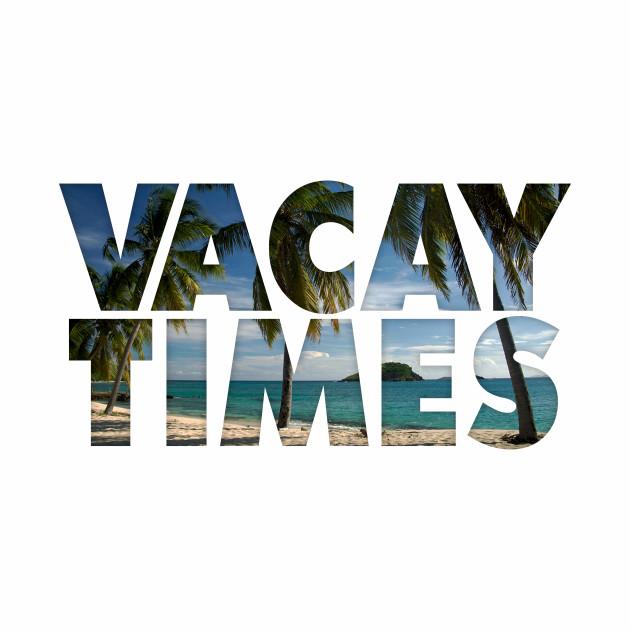 Vacay Times