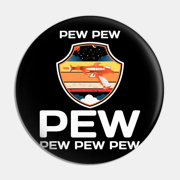 PEW PEW PEW Laser Gun Funny Science Fiction Design