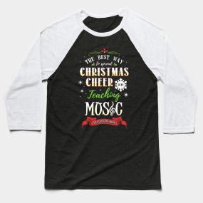 105e9098 Christmas Cheer - Teaching Music Here Baseball T-Shirt