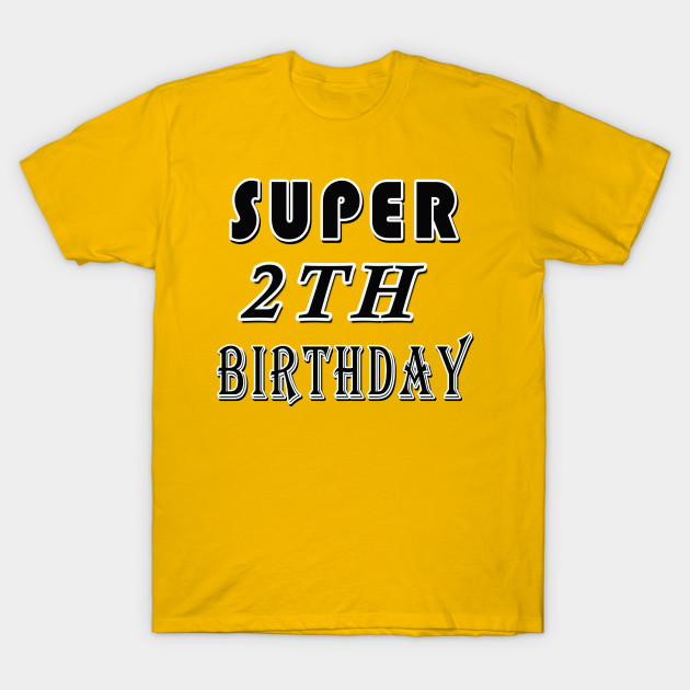 Super 2TH Birthday 2 Years Old Gift T Shirt