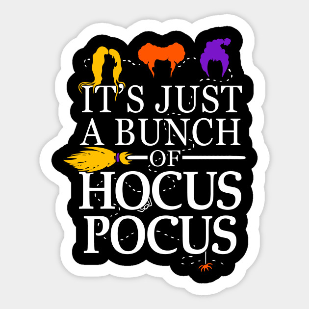 3177536c It's Just a Bunch of Hocus Pocus - Hocus Pocus - Sticker | TeePublic