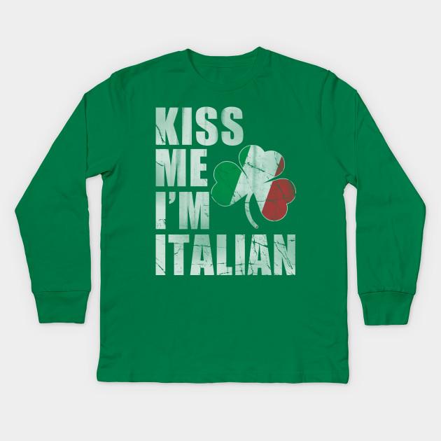 5d9a00393 Irish Kiss Me I'm Italian St Patrick's Day - St Patricks Day - Kids ...
