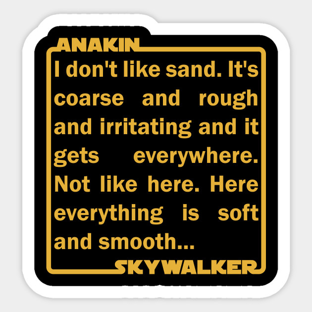 Anakin Skywalker Sand Quote The Force Awakens Sticker Teepublic