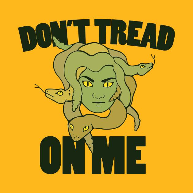 Don't tread on me Feminist Medusa