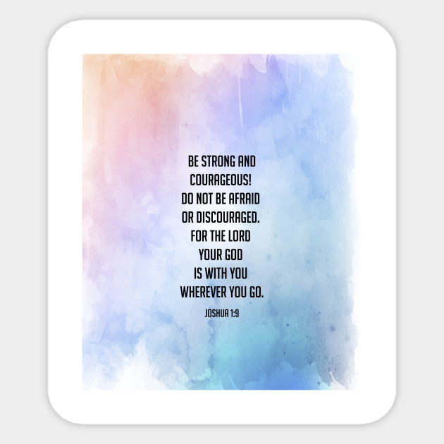 Be Strong and Courageous, Christian, Bible Verse, Faith