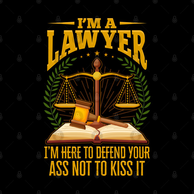 Im a Lawyer Funny Quote Gift