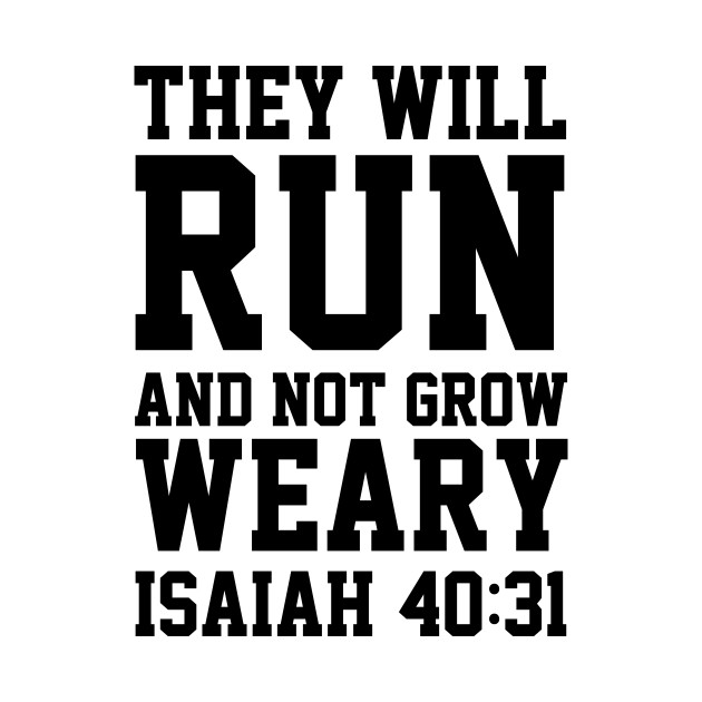 they will run and not grow weary christian shirts hoodies and