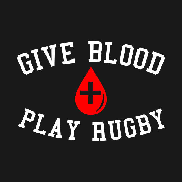 d49f63b6 Give Blood Play Rugby - Give Blood Play Rugby - Hoodie | TeePublic