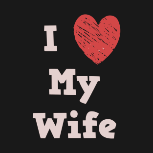 I Love My Wife T Shirts Teepublic