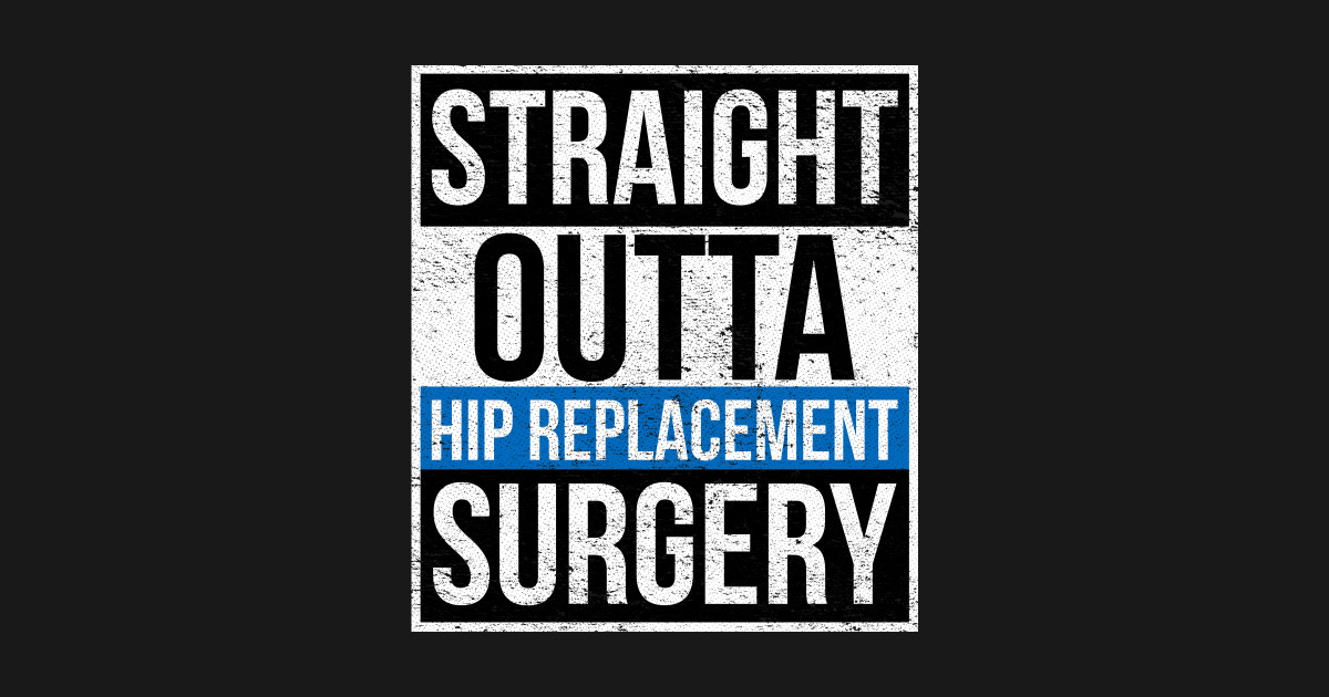 151e6c7465 Hip Replacement Surgery Recovery Sarcastic Gift - Hip Replacement ...