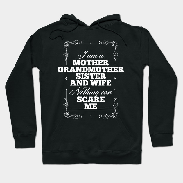 Mother, Grandmother, Sister and Wife Hoodie