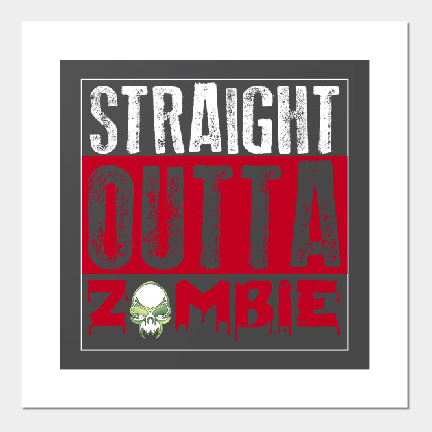 Straight Outta Zombie