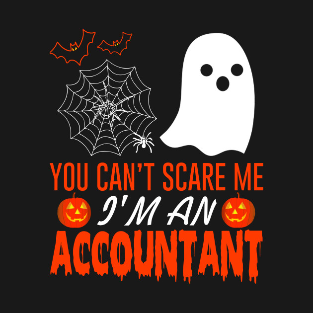You Can't Scare Me I'm An Accountant