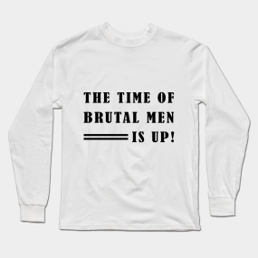 5c39a8d3d The Time of Brutal Men is Up (Oprah Winfrey) Long Sleeve T-Shirt