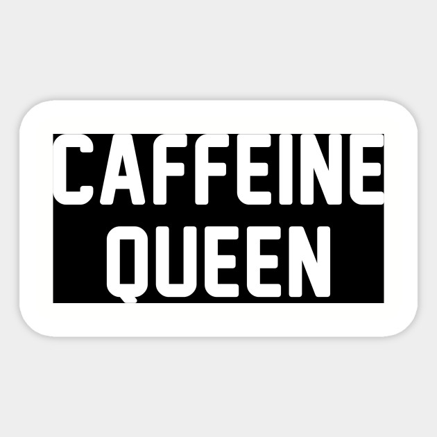 Caffeine Queen Tumblr Sticker Teepublic