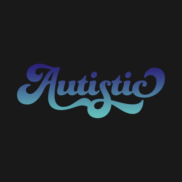 Autistic (Blue Gradient)