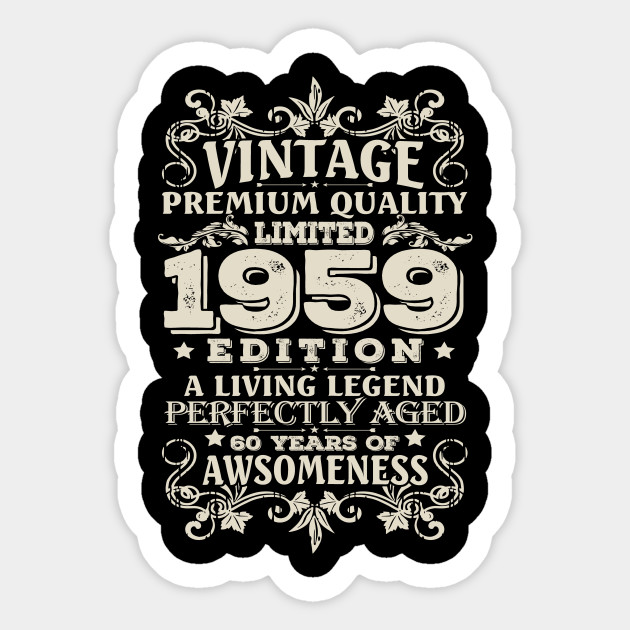 Vintage Made In 1959 60 Years Old Shirt 60th Birthday Gift Sticker