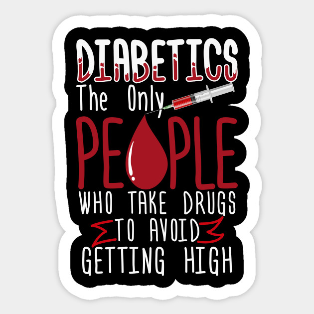 Diabetic Humor Product Gift For A Diabetic Person Diabetes