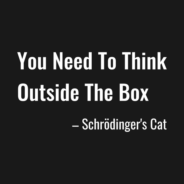 Funny Schrodinger's Cat Thinks Outside the Box