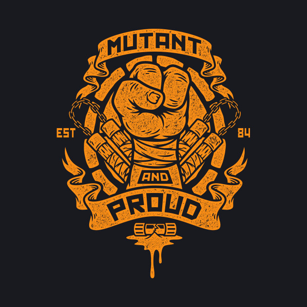 Mutant and Proud (Mikey)