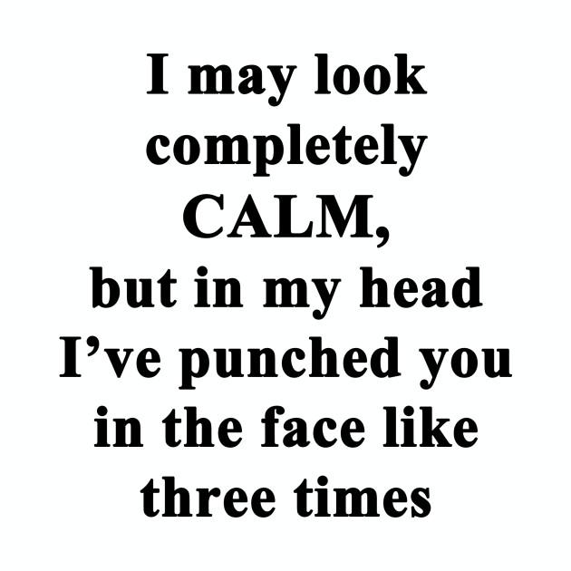 I May Look Calm