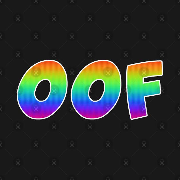 OOF Trippy T-Shirt - Dank Meme Rainbow Gift