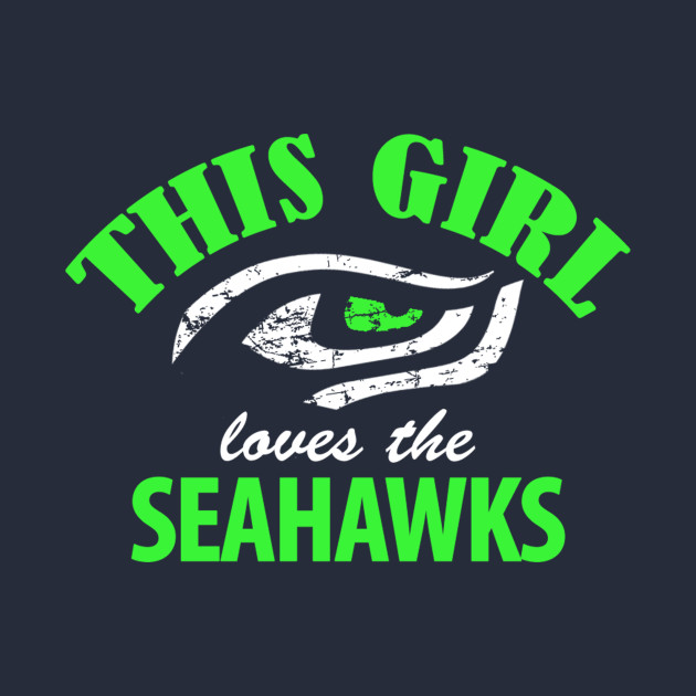THIS GIRL LOVES THE SEAHAWKS