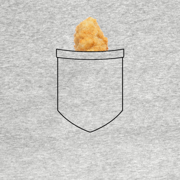 Chicken Nugget in my Pocket!
