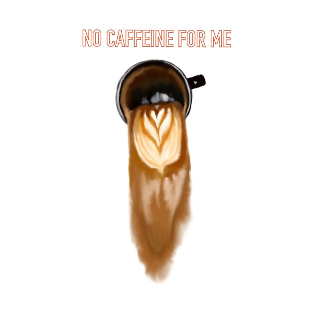 No caffeine for me