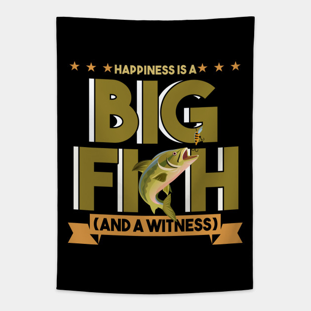 Happiness Is A Big Fish Funny Fishing Memes Funny Fishing Memes Tapestry Teepublic