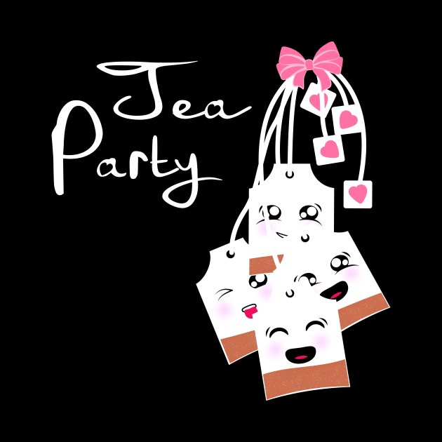Tea Party I Love Tea Tea Lover Start Your Day With A Tea Party