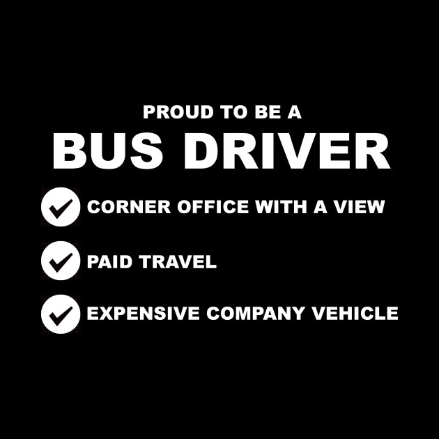 Proud to be a Bus Driver
