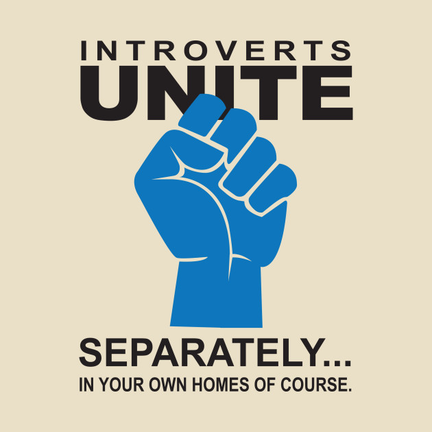 Introverts Unite - Separately