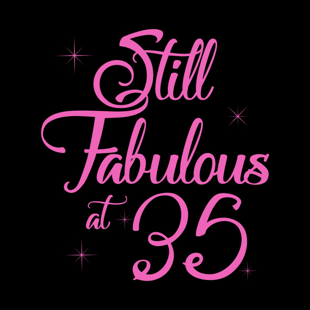 Vintage Still Sexy And Fabulous At 35 Year Old Funny 35th Birthday Gift
