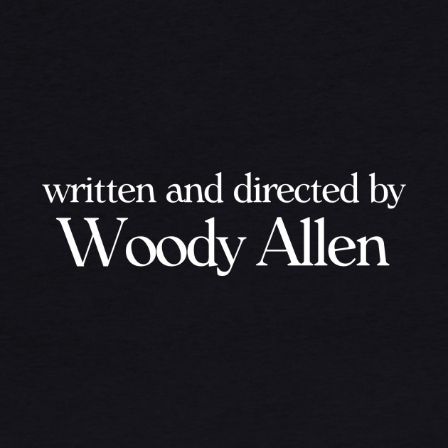 written and directed by Woody Allen
