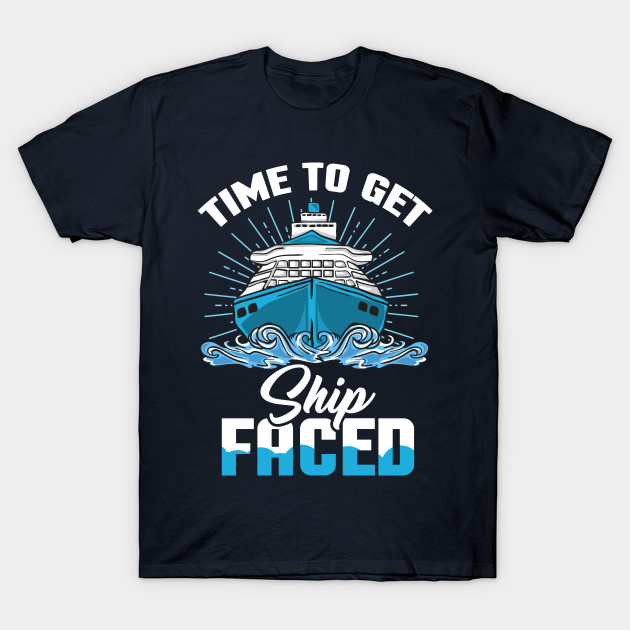 915ee9bd8 Time to get Ship faced - Ship Cruise Vacation Holiday - Cruising ...