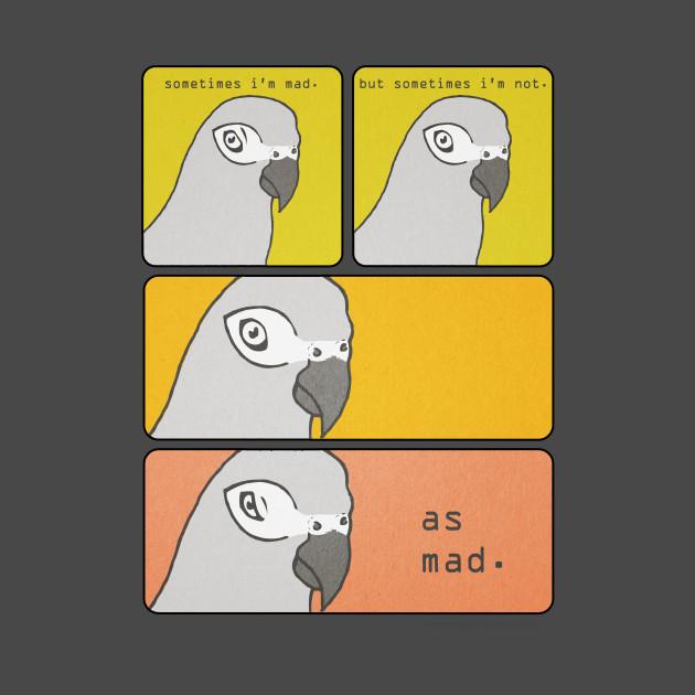 Sometimes Im Mad Angry T Shirt Teepublic