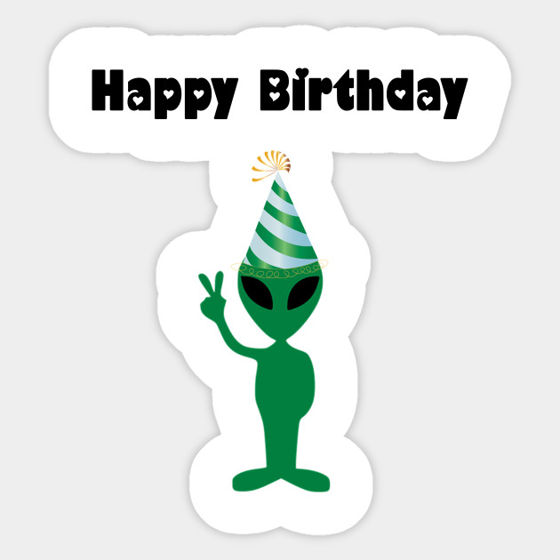 Alien Happy Birthday - Alien - Sticker