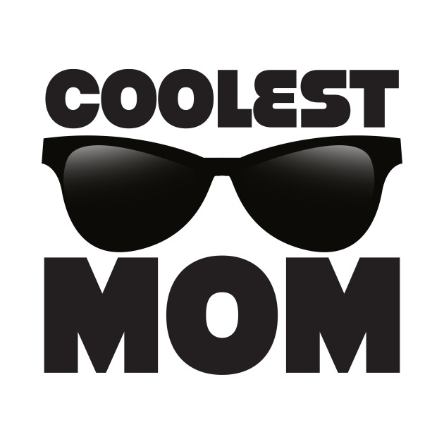 Coolest Mom
